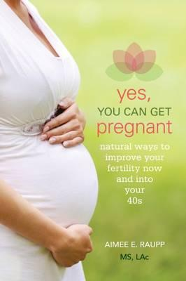 Yes, You Can Get Pregnant book