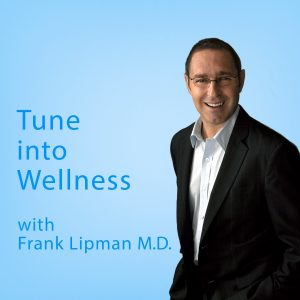 Tune into Wellness with Frank Lipman M.D.