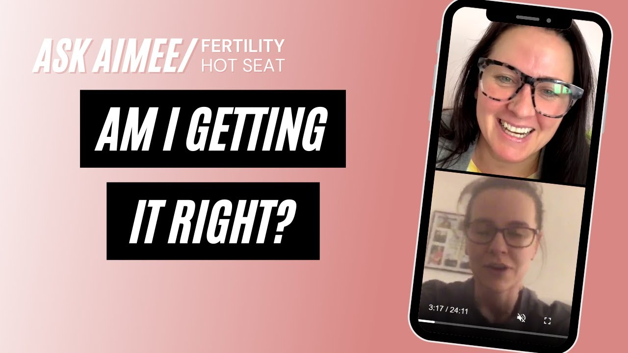 Fertility Hot Seat: Am I Getting it Right?